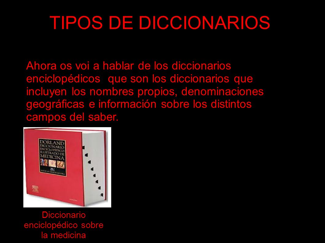 TIPOS DE DICCIONARIOS Esta vez os voi a hablar de los diccionarios bilingües y estos diccionarios traducen palabras de un idioma a otro idioma.