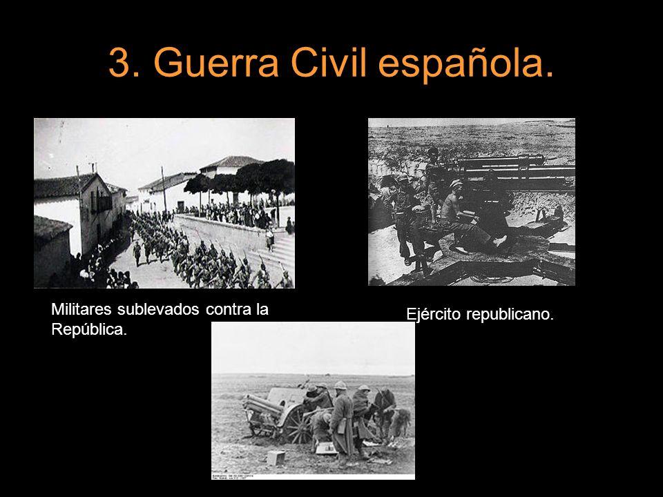 3. Guerra Civil española. Militares sublevados contra la República. Ejército republicano.