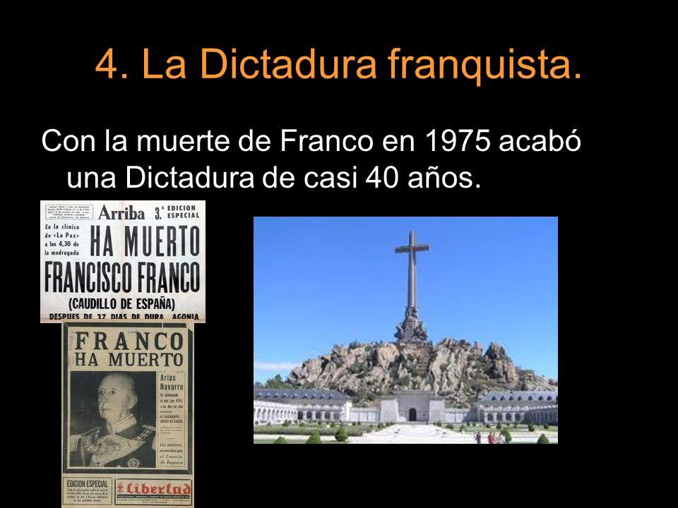 Con la muerte de Franco en 1975 acabó una Dictadura de casi 40 años.