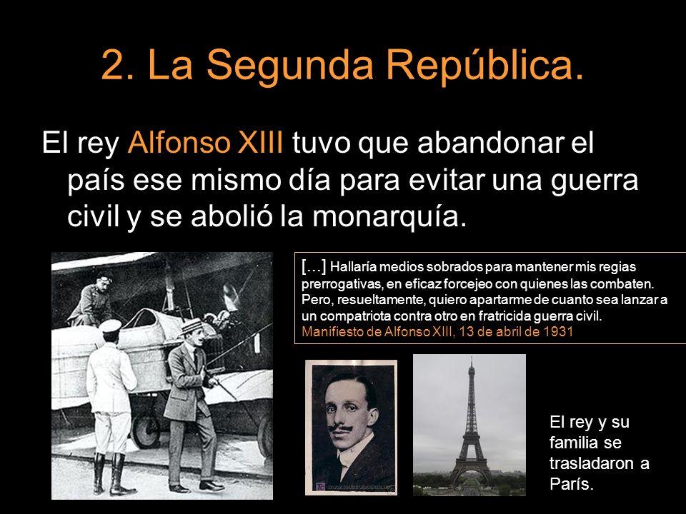 El rey Alfonso XIII tuvo que abandonar el país ese mismo día para evitar una guerra civil y se abolió la monarquía. [...] Hallaría medios sobrados par