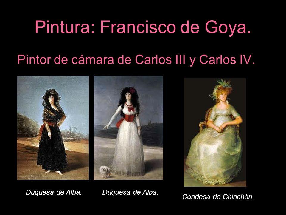 Pintura: Francisco de Goya. Pintor de cámara de Carlos III y Carlos IV. Duquesa de Alba. Condesa de Chinchón.
