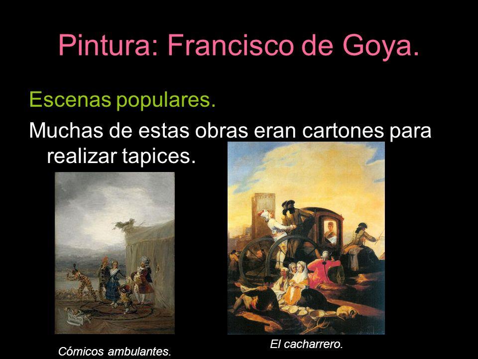 Pintura: Francisco de Goya. Escenas populares. Muchas de estas obras eran cartones para realizar tapices. Cómicos ambulantes. El cacharrero.