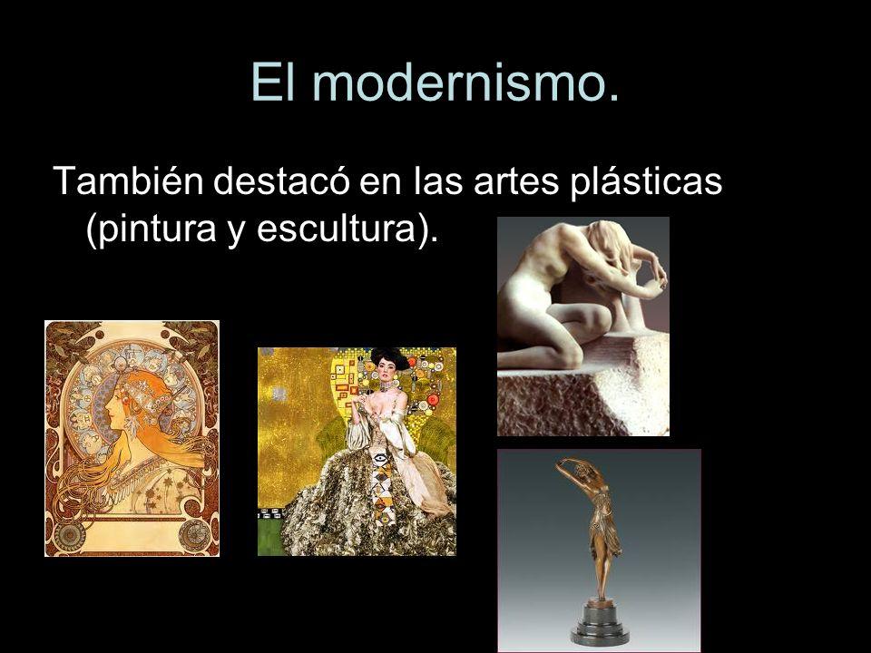 También destacó en las artes plásticas (pintura y escultura).