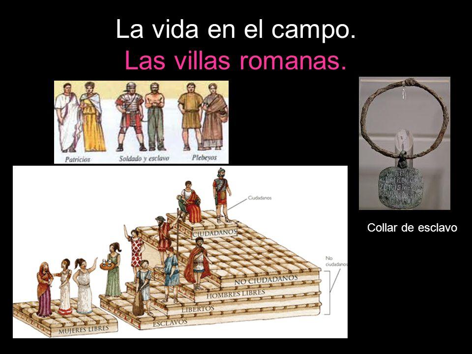 La vida en el campo. Las villas romanas. Collar de esclavo.