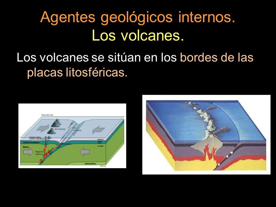 Agentes geológicos internos. Los volcanes. Los volcanes se sitúan en los bordes de las placas litosféricas.