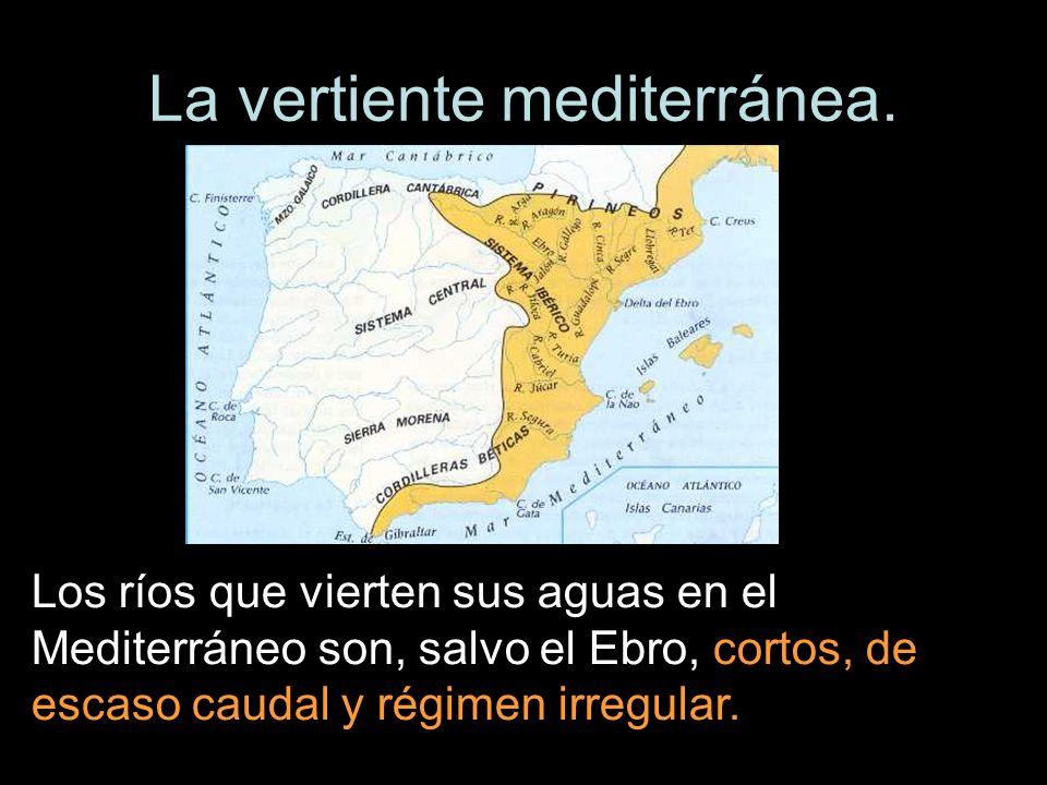 La vertiente mediterránea. Los ríos que vierten sus aguas en el Mediterráneo son, salvo el Ebro, cortos, de escaso caudal y régimen irregular.