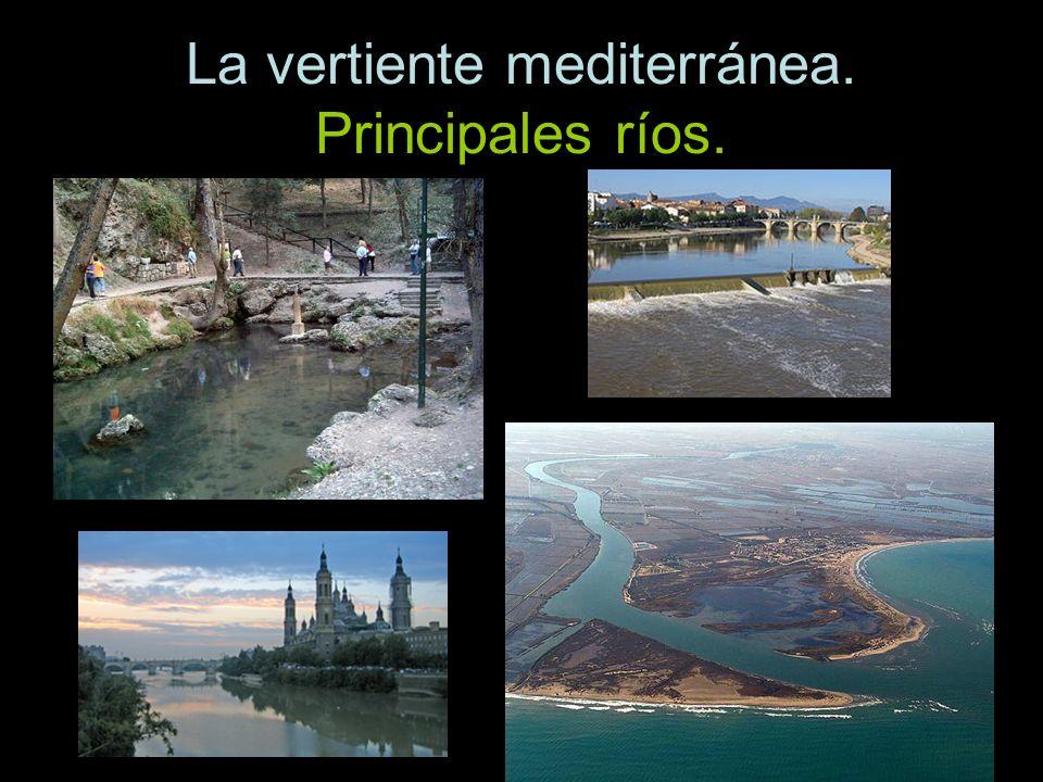 La vertiente mediterránea. Principales ríos.