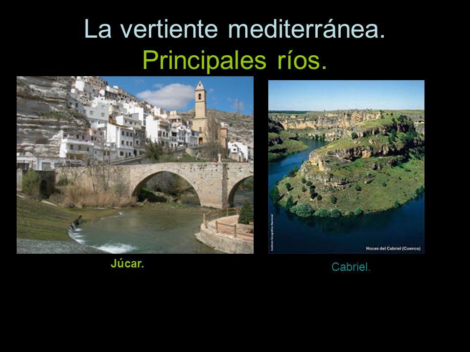 La vertiente mediterránea. Principales ríos. Júcar. Cabriel.