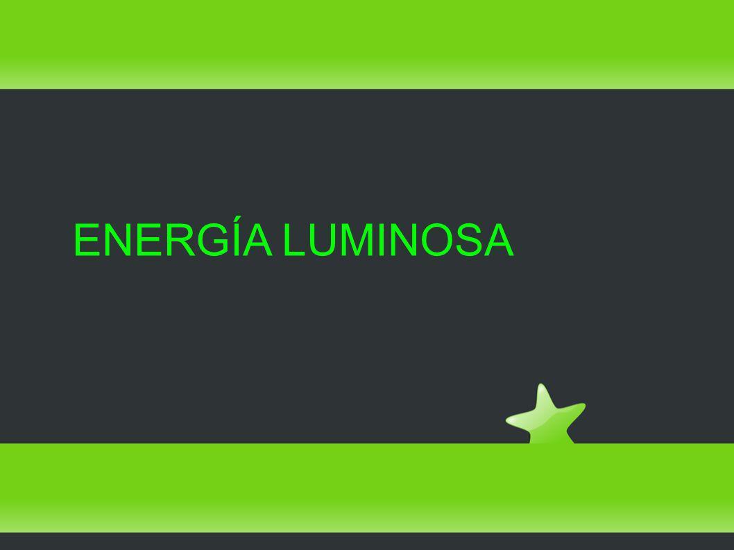 ENERGÍA LUMINOSA