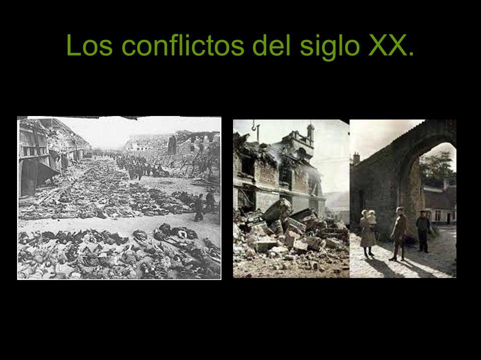 Los conflictos del siglo XX.