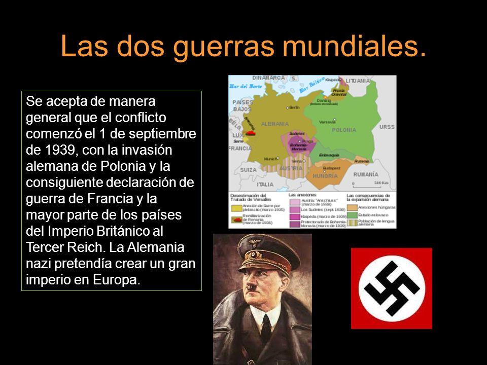 Se acepta de manera general que el conflicto comenzó el 1 de septiembre de 1939, con la invasión alemana de Polonia y la consiguiente declaración de g