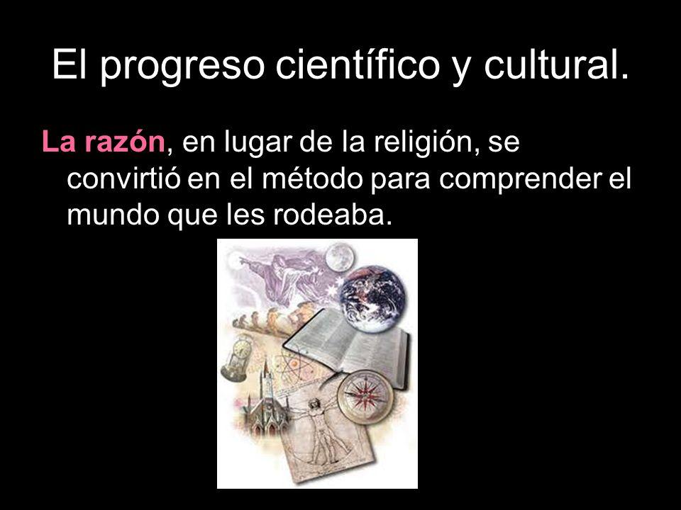 La razón, en lugar de la religión, se convirtió en el método para comprender el mundo que les rodeaba.