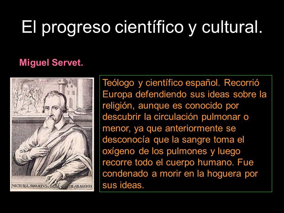 Miguel Servet. Teólogo y científico español. Recorrió Europa defendiendo sus ideas sobre la religión, aunque es conocido por descubrir la circulación
