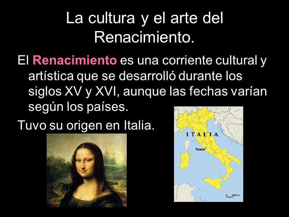 La cultura y el arte del Renacimiento. El Renacimiento es una corriente cultural y artística que se desarrolló durante los siglos XV y XVI, aunque las