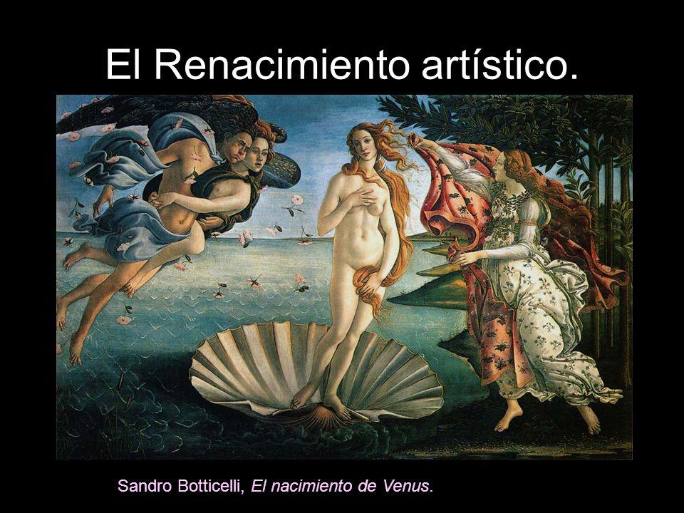El Renacimiento artístico. Sandro Botticelli, El nacimiento de Venus.