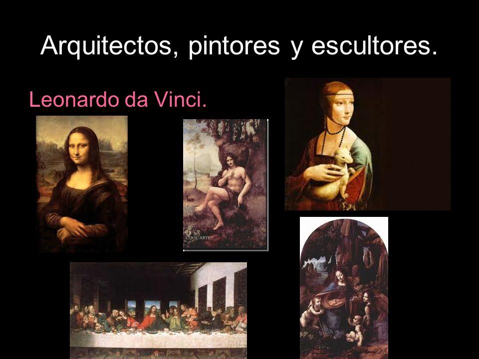 Arquitectos, pintores y escultores. Leonardo da Vinci.