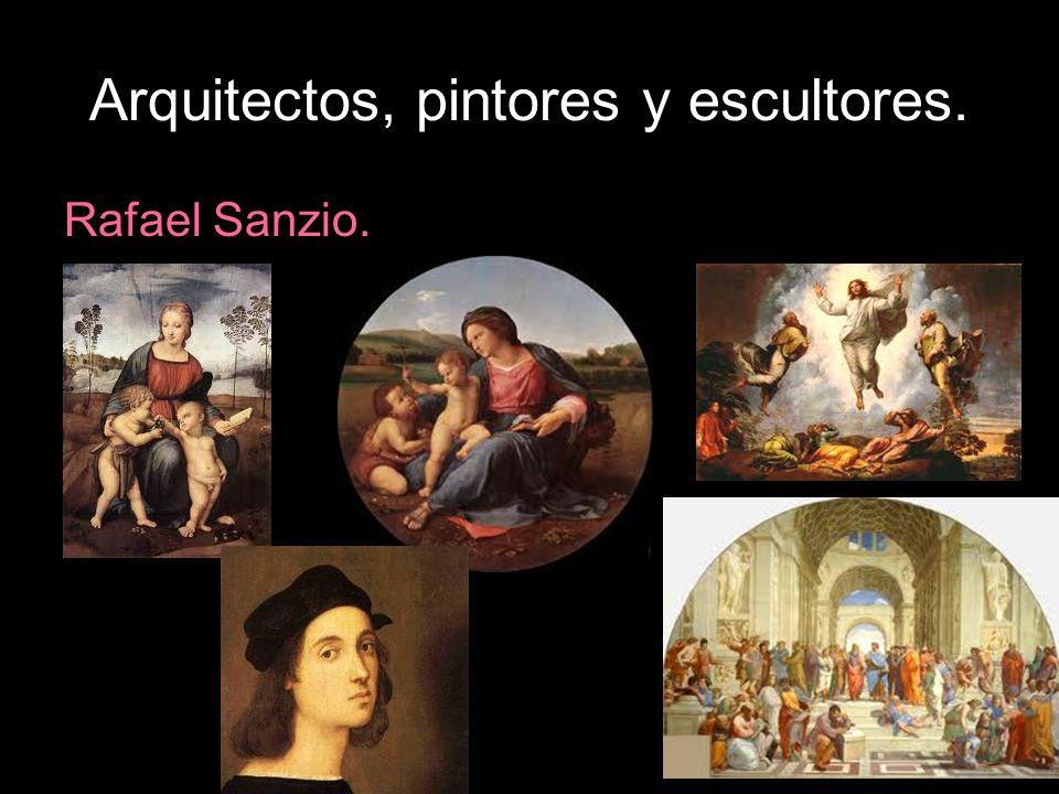Arquitectos, pintores y escultores. Rafael Sanzio.