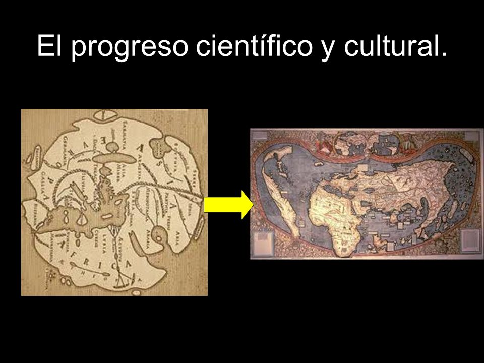 El progreso científico y cultural.