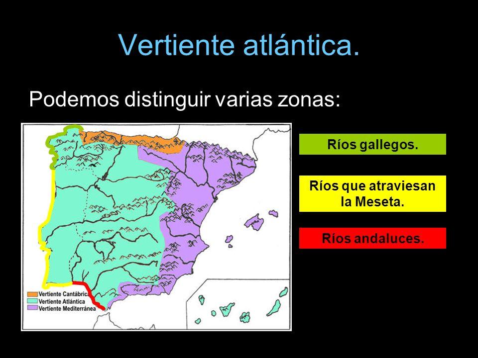 Podemos distinguir varias zonas: Ríos gallegos. Ríos que atraviesan la Meseta. Ríos andaluces.