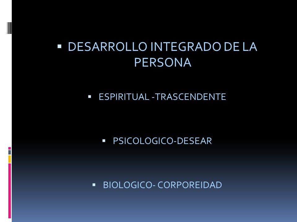 DESARROLLO INTEGRADO DE LA PERSONA ESPIRITUAL -TRASCENDENTE PSICOLOGICO-DESEAR BIOLOGICO- CORPOREIDAD