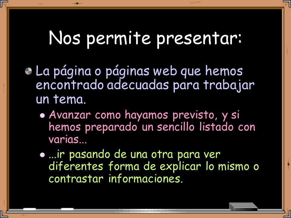 Resolución de actividades (1) Aprendizaje dialógico Podemos utilizar los contenidos de algunas páginas web para proponer la actividad y resolverla en grupo con el tipo de intervenciones que ésta permita o nosotros decidamos.