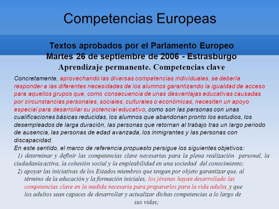 Competencias Europeas Textos aprobados por el Parlamento Europeo Martes 26 de septiembre de 2006 - Estrasburgo Aprendizaje permanente.