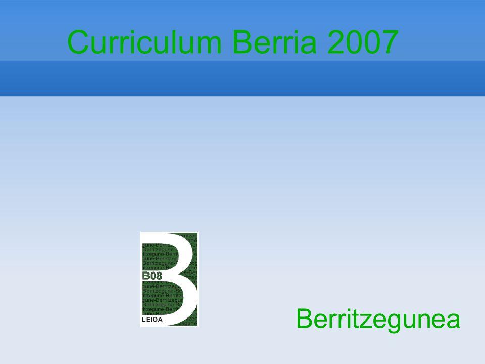 Curriculum Berria 2007 Berritzegunea