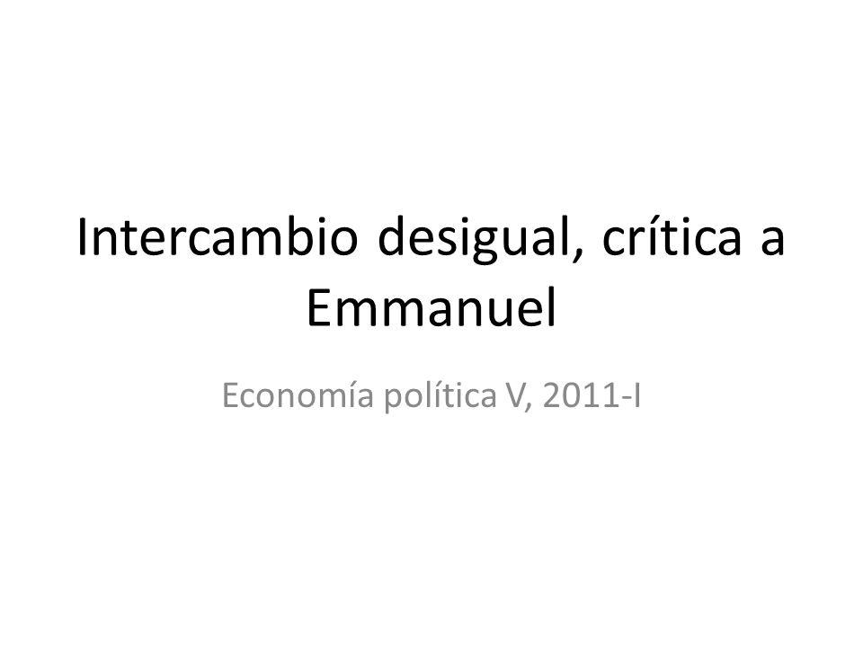 Intercambio desigual, crítica a Emmanuel Economía política V, 2011-I