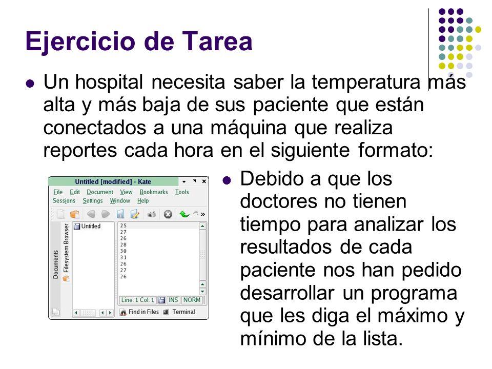 Ejercicio de Tarea Un hospital necesita saber la temperatura más alta y más baja de sus paciente que están conectados a una máquina que realiza report