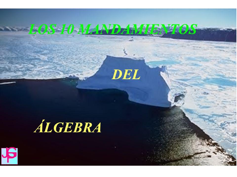 ÁLGEBRA LOS 10 MANDAMIENTOS DEL J G P
