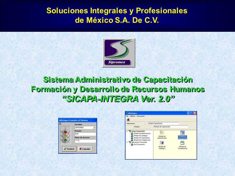 Soluciones Integrales y Profesionales de México S.A. De C.V. Sistema Administrativo de Capacitación Formación y Desarrollo de Recursos Humanos SICAPA-