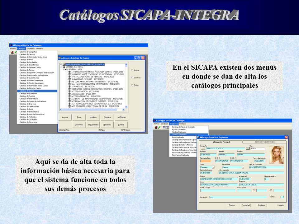 En el SICAPA existen dos menús en donde se dan de alta los catálogos principales Aquí se da de alta toda la información básica necesaria para que el s