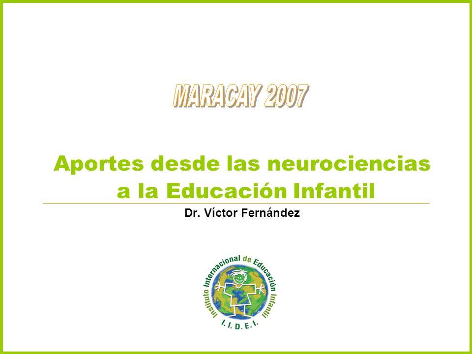 Aportes desde las neurociencias a la Educación Infantil Dr. Víctor Fernández