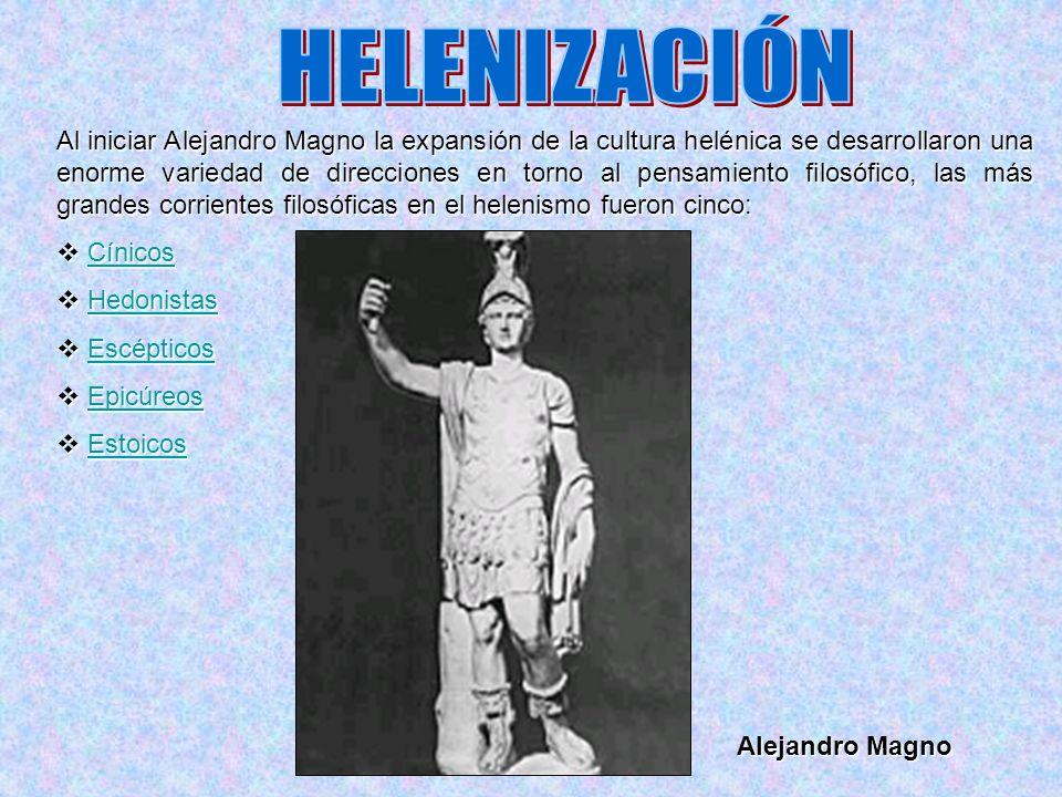 Al iniciar Alejandro Magno la expansión de la cultura helénica se desarrollaron una enorme variedad de direcciones en torno al pensamiento filosófico,