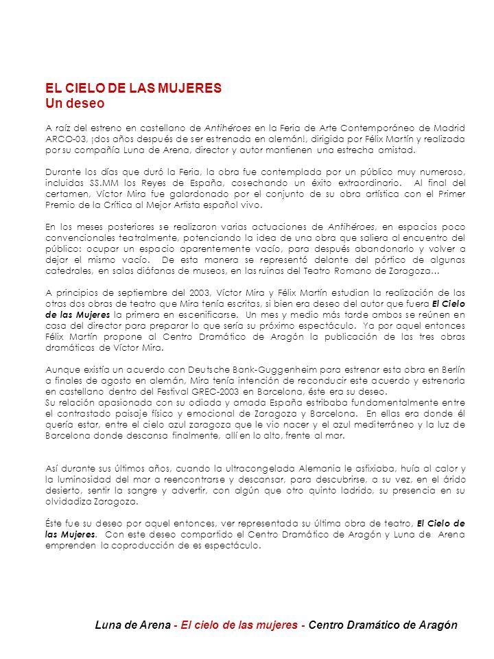 EL CIELO DE LAS MUJERES Un deseo A raíz del estreno en castellano de Antihéroes en la Feria de Arte Contemporáneo de Madrid ARCO-03, ¡dos años después
