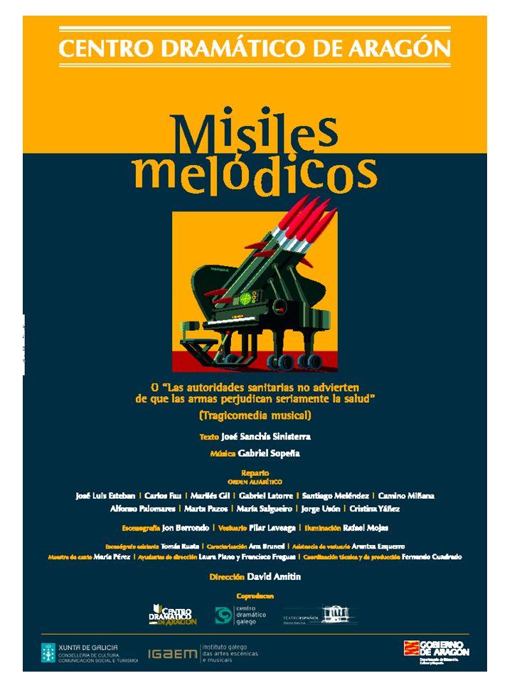 Misiles Melódicos MISILES MELÓDICOS - CENTRO DRAMÁTICO DE ARAGÓN - ABRIL 2005