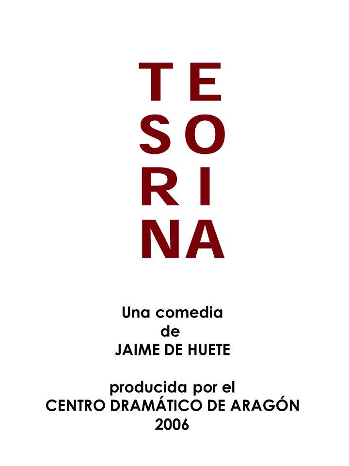Una comedia de JAIME DE HUETE producida por el CENTRO DRAMÁTICO DE ARAGÓN 2006