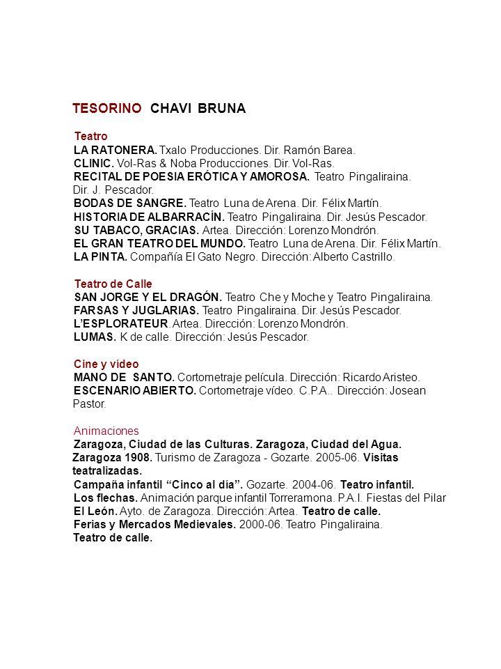 TESORINO CHAVI BRUNA Teatro LA RATONERA. Txalo Producciones. Dir. Ramón Barea. CLINIC. Vol-Ras & Noba Producciones. Dir. Vol-Ras. RECITAL DE POESIA ER
