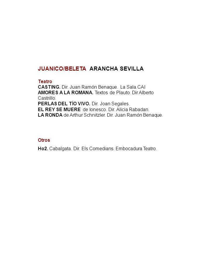 ARANTXA SEVILLA. Juanico / Belet JUANICO/BELETA ARANCHA SEVILLA Teatro CASTING. Dir. Juan Ramón Benaque. La Sala.CAI AMORES A LA ROMANA. Textos de Pla