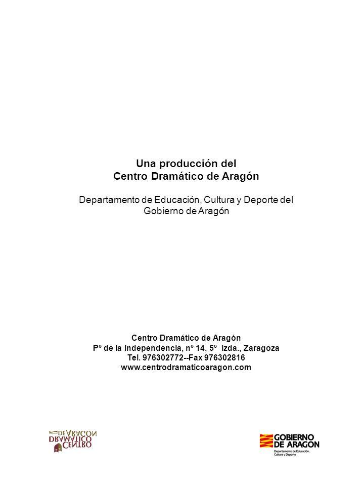 Contacto Una producción del Centro Dramático de Aragón Departamento de Educación, Cultura y Deporte del Gobierno de Aragón Centro Dramático de Aragón