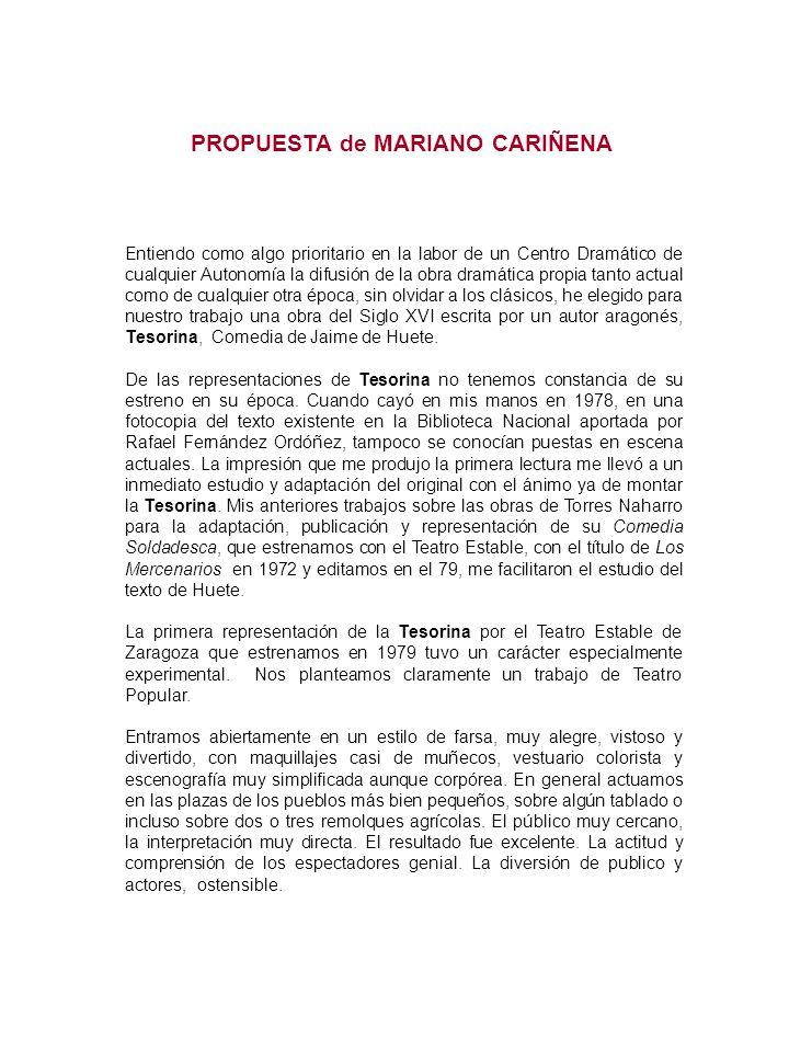 PROPUESTA de MARIANO CARIÑENA Entiendo como algo prioritario en la labor de un Centro Dramático de cualquier Autonomía la difusión de la obra dramátic