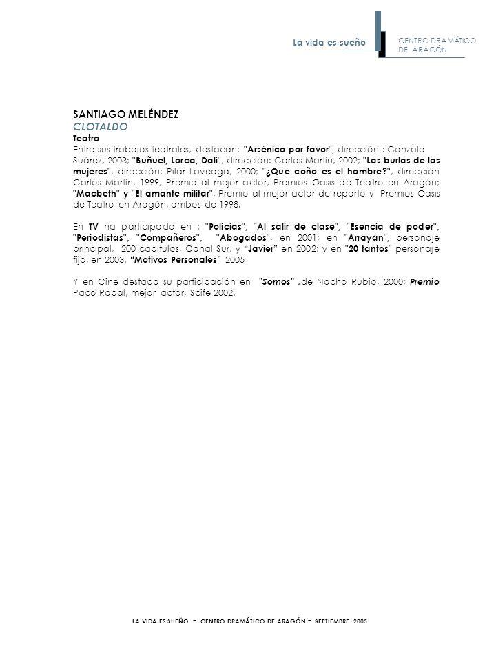 SANTIAGO MELÉNDEZ CLOTALDO Teatro Entre sus trabajos teatrales, destacan:
