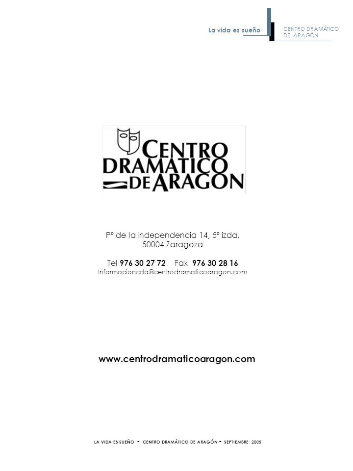 Pº de la Independencia 14, 5º izda, 50004 Zaragoza Tel 976 30 27 72 Fax 976 30 28 16 Informacioncda@centrodramaticoaragon.com www.centrodramaticoarago