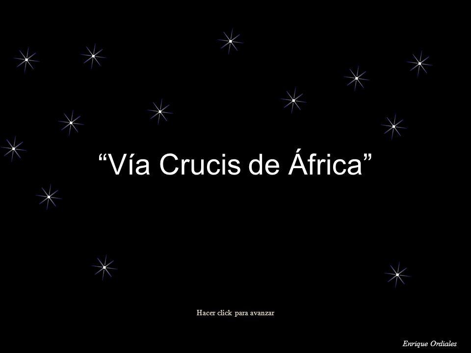 Hacer click para avanzar Vía Crucis de África Enrique Ordiales