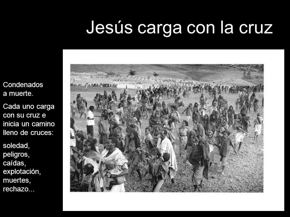 Jesús condenado a muerte Como Jesús, muchos hombres y mujeres del Tercer Mundo están condenados a una muerte prematura: violencia, hambrunas, enfermed