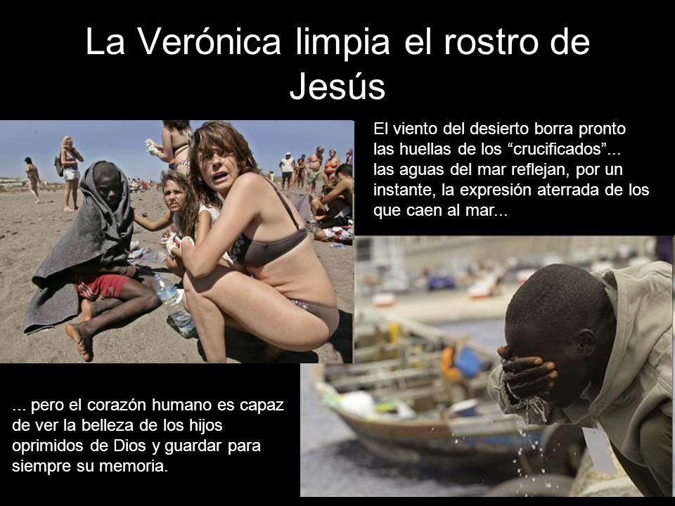 La Verónica limpia el rostro de Jesús El viento del desierto borra pronto las huellas de los crucificados...