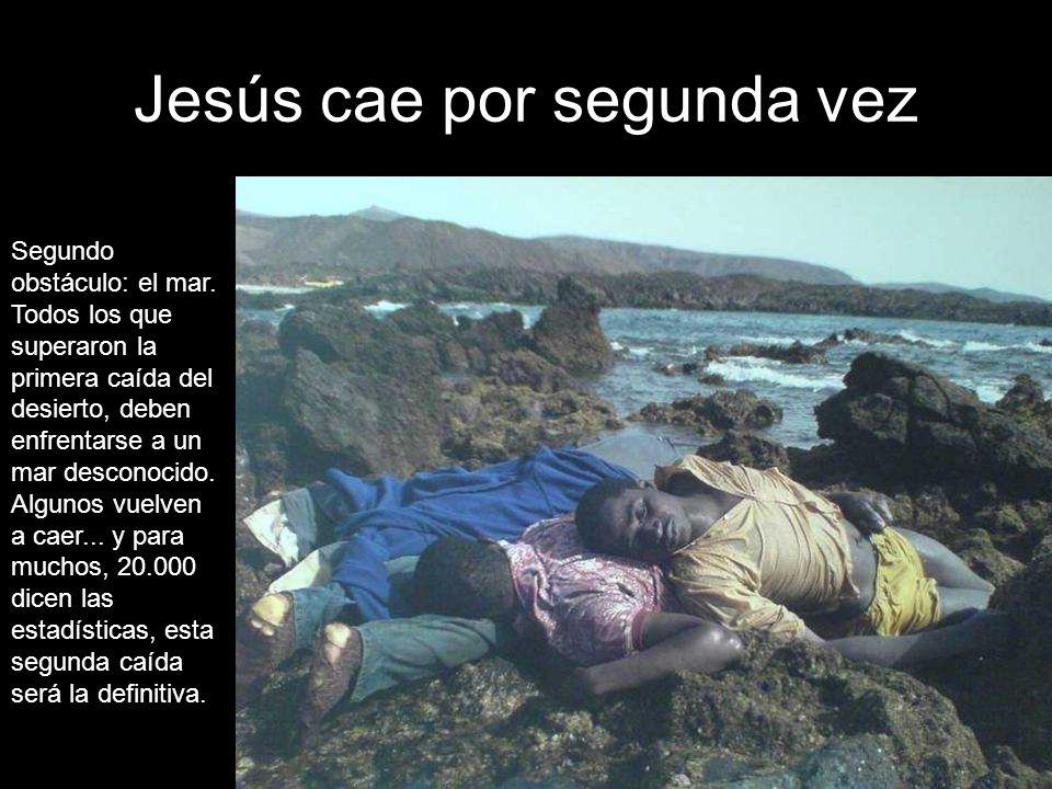 Jesús cae por segunda vez Segundo obstáculo: el mar.