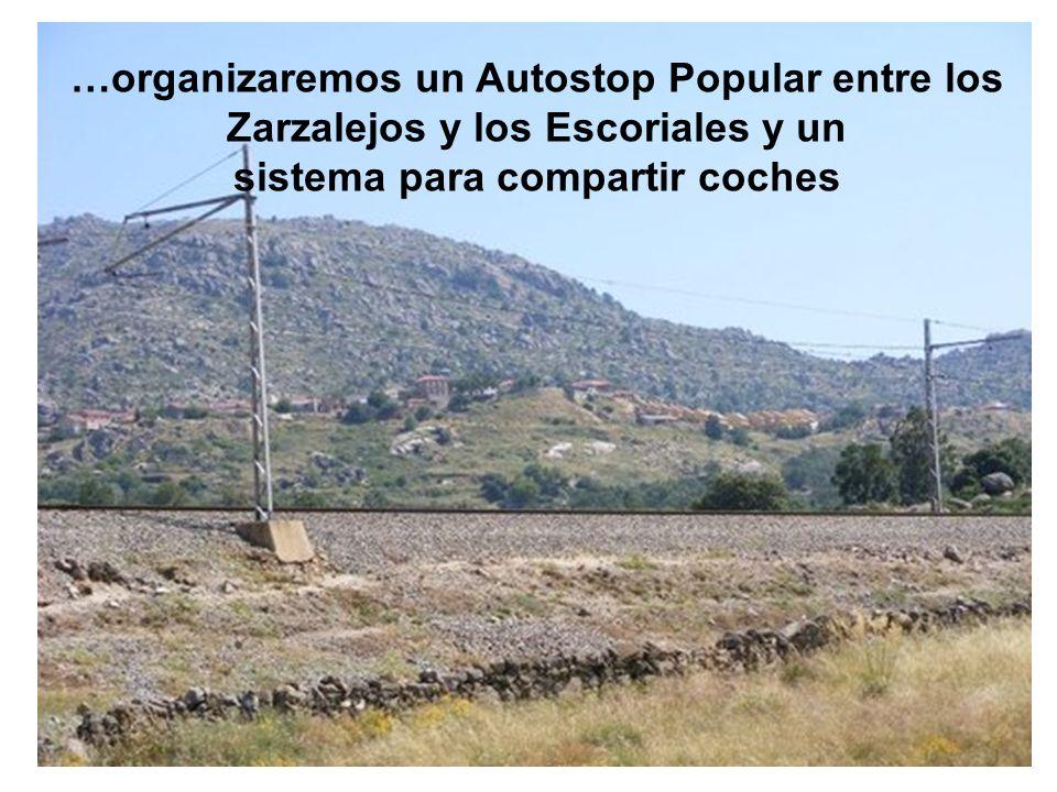 …organizaremos un Autostop Popular entre los Zarzalejos y los Escoriales y un sistema para compartir coches