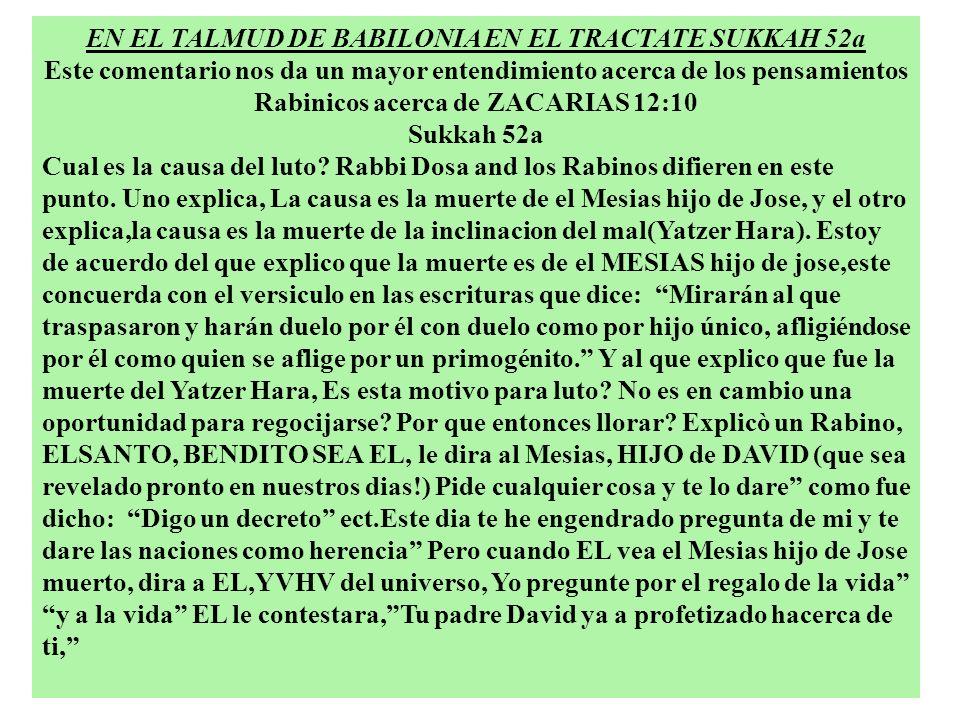 EN EL TALMUD DE BABILONIA EN EL TRACTATE SUKKAH 52a Este comentario nos da un mayor entendimiento acerca de los pensamientos Rabinicos acerca de ZACAR