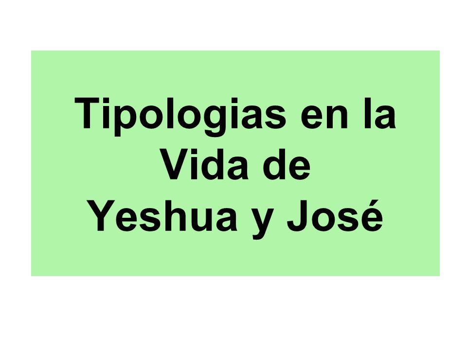 Tipologias en la Vida de Yeshua y José